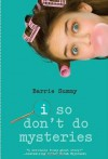 I So Don't Do Mysteries by Summy, Barrie (2009) Paperback - Barrie Summy