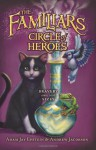 The Familiars #3: Circle of Heroes - Adam Jay Epstein, Andrew Jacobson