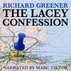 The Lacey Confession: The Locator, Book 2 - Richard Greener, Marc Vietor