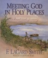Meeting God in Holy Places: A Devotional Journey - F. LaGard Smith
