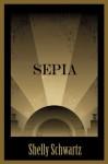 Sepia (Sepia Series, 1920s) - Shelly Schwartz