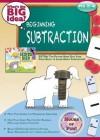 Beginning Subtraction: What's the Big Idea? Workbook - Jay B. Johnson, Robert Rella