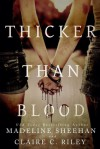 Thicker Than Blood - Claire C. Riley, Madeline Sheehan