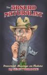 The Absurd Naturalist. Irreverent Musings on Nature - Gene Twaronite