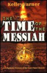 The Time of the Messiah - Kelley Varner