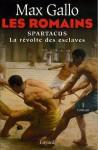 Les Romains: Spartacus - Max Gallo