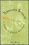 Tenoclock Scholar: A Johnnie Baker Mystery - John Miles