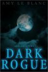 Dark Rogue - Amy LeBlanc