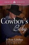 The Cowboy's Baby - D'ann Lindun