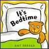 It's Bedtime - Ant Parker