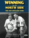 Winning on the North Side: The 1929 Chicago Cubs (The SABR Digital Library) (Volume 25) - Gregory H. Wolf, Gregory H. Wolf, Bill Nowlin, Russ Lake, Len Levin, Greg Erion, Dan Fields, Norm King, Bob Buege, Fred Taylor, Chip Greene, Zachary Michael Jack, Scott Ferkovich, David Fletcher, George Castle, Gary Livicari, Paul Mittermeyer, John McMurray, Thomas E. Scho