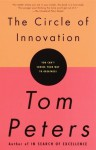 The Circle of Innovation: You Can't Shrink Your Way to Greatness - Tom Peters