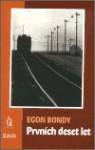 Prvních deset let - Egon Bondy