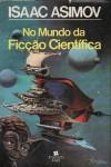 No mundo da ficção científica - Isaac Asimov