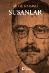 Susanlar - Bilge Karasu