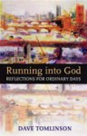 Running into God: Reflections for Ordinary Days - Dave Tomlinson