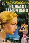 The Heart Remembers (Dell Mapback, #288) - Faith Baldwin