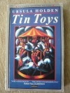 Tin Toys - Ursula Holden