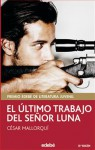 El último trabajo del señor Luna - César Mallorquí