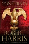 Conspirata: A Novel of Ancient Rome - Robert Harris