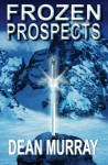 Frozen Prospects (The Guadel Chronicles Volume 1) - Dean Murray