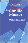 Thoughts From The Candle Master - Willard Lamb