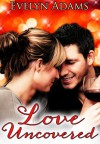 Love Uncovered - Evelyn Adams