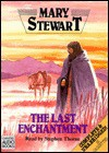 The Last Enchantment (Merlin/Arthurian Saga, #3) - Mary Stewart, Stephen R. Thorne