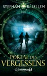 Portal des Vergessens - Stephan R. Bellem