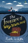 The Treasure of Way Down Deep - Ruth White