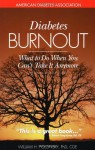 Diabetes Burnout: What to Do When You Can't Take It Anymore - William H. Polonsky