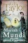 Mariah Mundi and the Ghost Diamonds - G.P. Taylor
