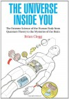 The Universe Inside You: The Extreme Science of the Human Body From Quantum Theory to the Mysteries of the Brain - Brian Clegg