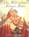 The Marvelous Mouse Man - Mary Ann Hoberman, Laura Forman