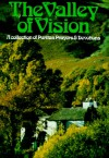 The Valley of Vision: A collection of Puritan Prayers & Devotions - Arthur Bennett