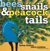 Bees, Snails, & Peacock Tails: Patterns & Shapes . . . Naturally - Betsy Franco