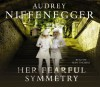 Her Fearful Symmetry - Audrey Niffenegger, Sian Thomas