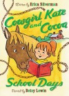 Cowgirl Kate and Cocoa: School Days - Erica Silverman, Betsy Lewin