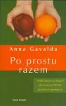 Po prostu razem (Hardback) - Anna Gavalda