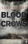 The Blood of Crows - Caro Ramsay