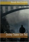 Dooley Takes the Fall - Norah McClintock