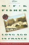 Long Ago In France: The Years In Dijon (Destinations) - M.F.K. Fisher, Jan Morris