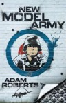 New Model Army - Adam Roberts