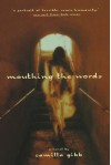 Mouthing the Words - Camilla Gibb