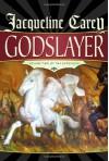 Godslayer - Jacqueline Carey