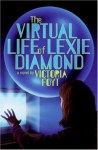 The Virtual Life of Lexie Diamond - Victoria Foyt