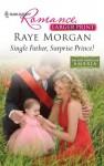 Single Father, Surprise Prince! - Raye Morgan