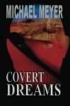 Covert Dreams - Michael Meyer