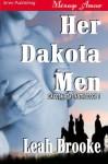 Her Dakota Men ( Dakota Heat, #1) - Leah Brooke