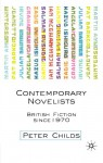 Contemporary Novelists: British Fiction, 1970-2003 - Peter Childs